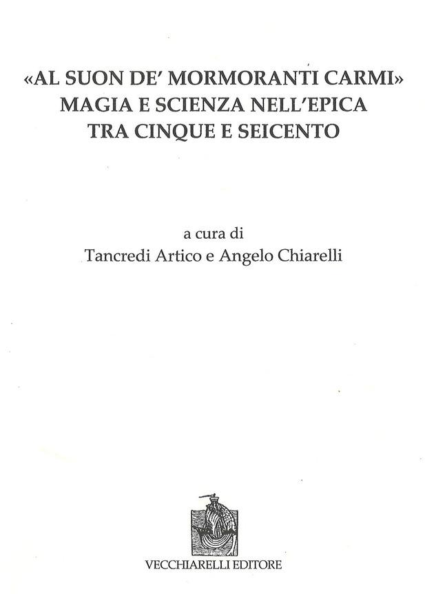 Al suon de' mormoranti carmi Magia e scienza nell'epica tra Cinque e Seicento