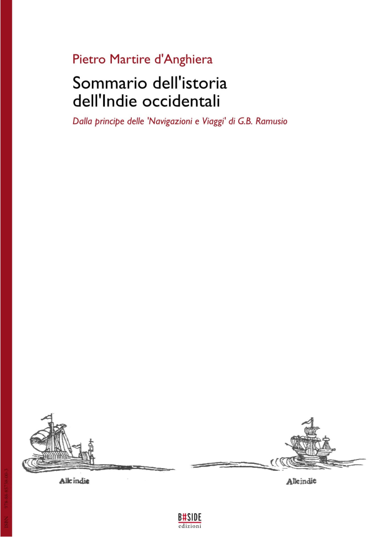 """Sommario dell'istoria dell'Indie occidentali Dalla principe delle """"Navigazioni e Viaggi"""" di G.B. Ramusio"""